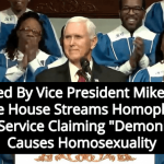 White House Streams Church Service Claiming 'Demonic Spirit' Causes Homosexuality