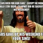 9 Reasons I Probably Couldn't Be Friends With Jesus